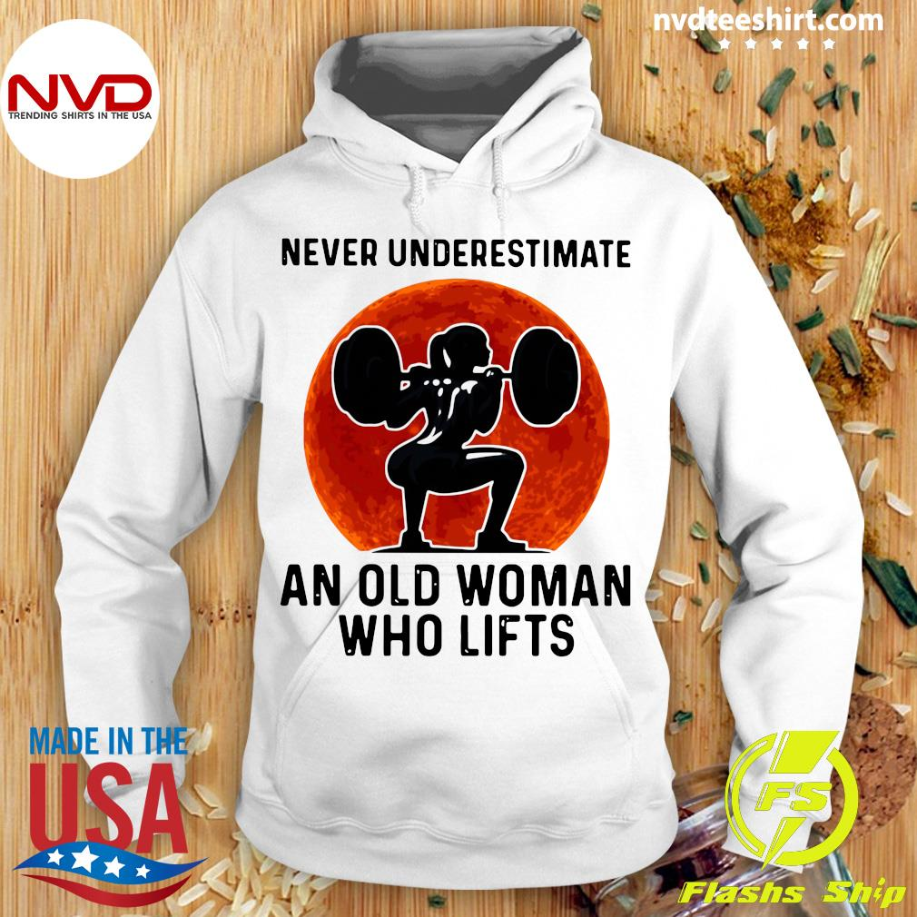 Gym Never Underestimate An Old Woman Who Lifts Vintage Shirt Hoodie