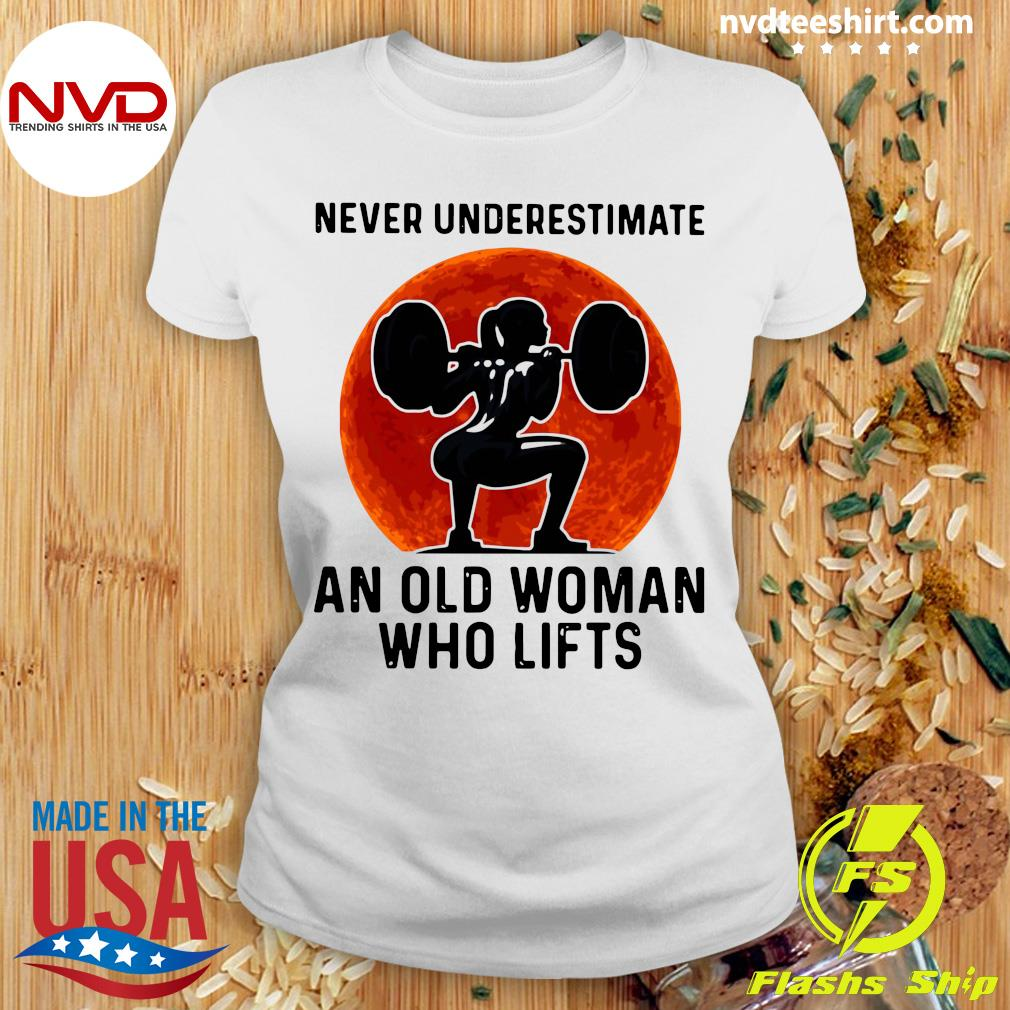 Gym Never Underestimate An Old Woman Who Lifts Vintage Shirt Ladies tee