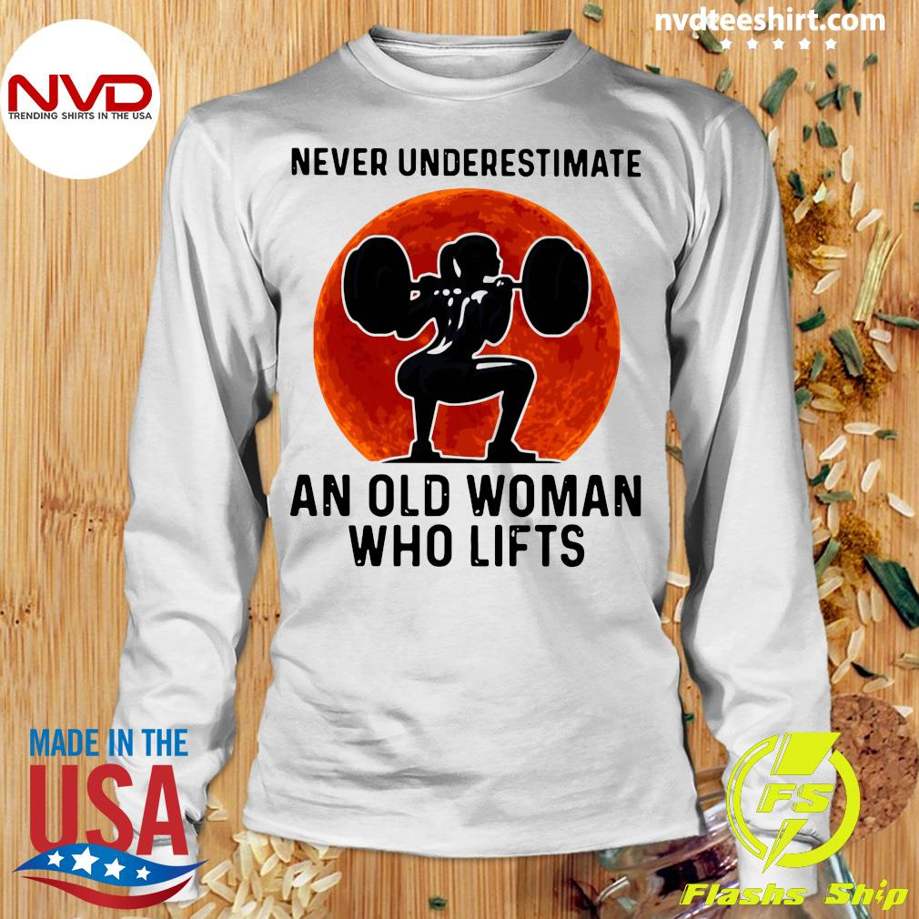 Gym Never Underestimate An Old Woman Who Lifts Vintage Shirt Longsleeve