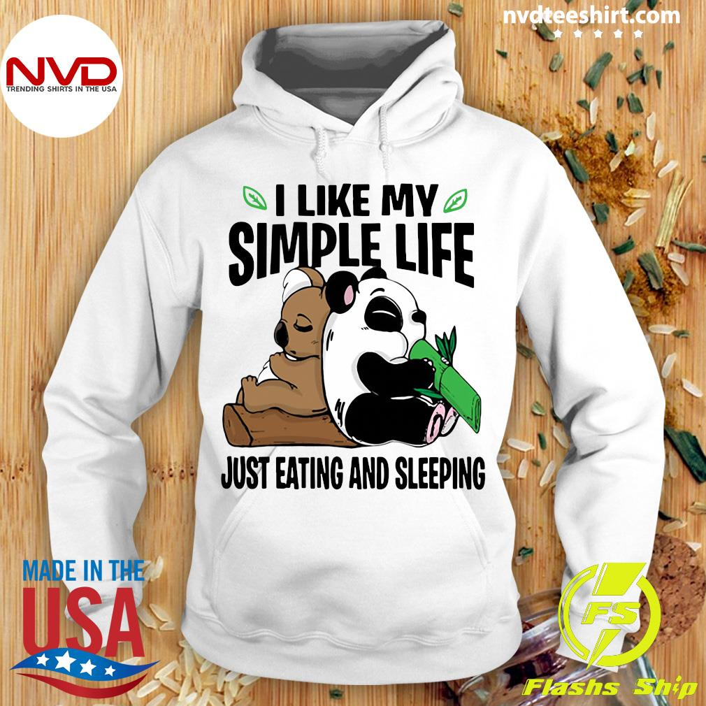 I Like My Simple Life Just Eating And Sleeping Panda Shirt Hoodie