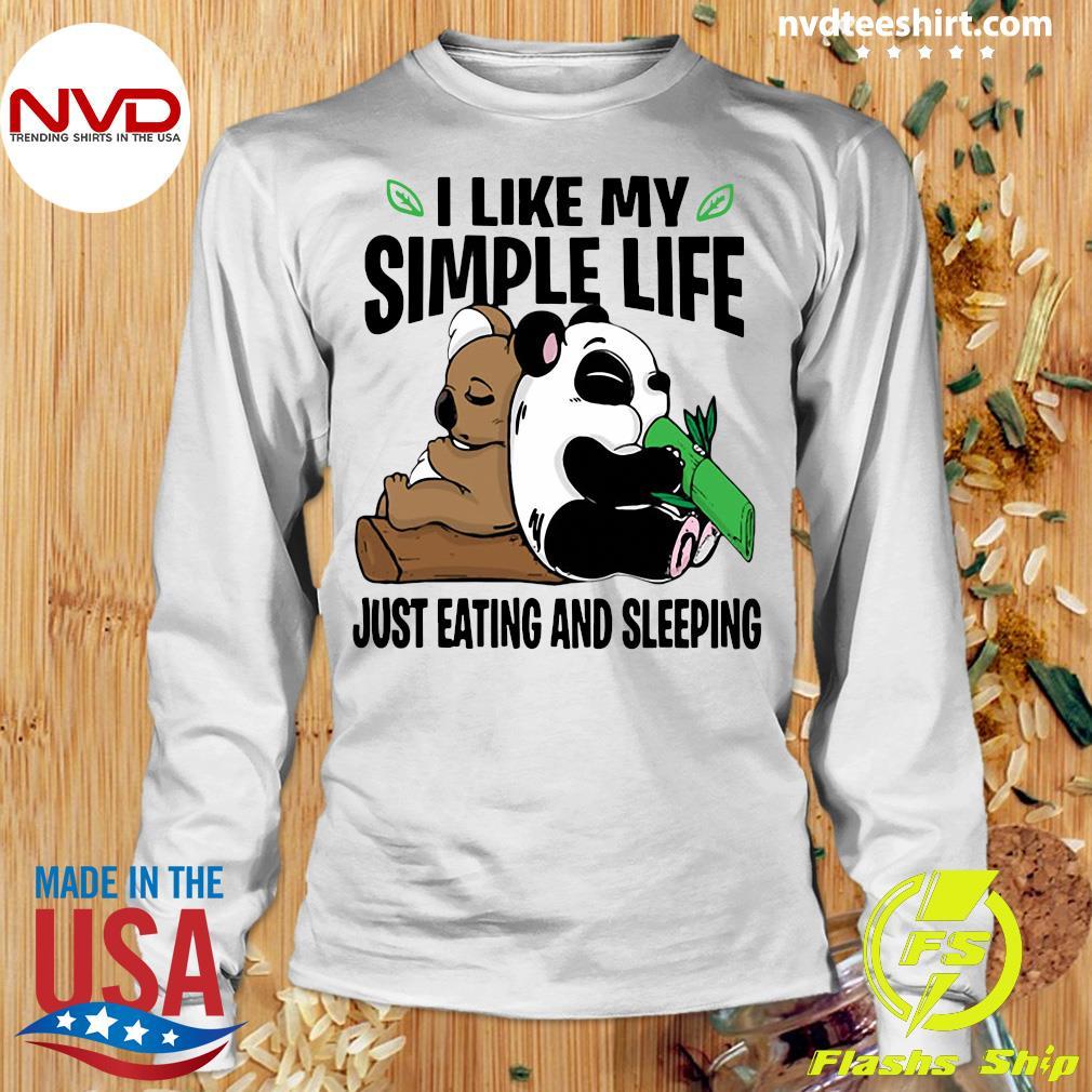 I Like My Simple Life Just Eating And Sleeping Panda Shirt Longsleeve