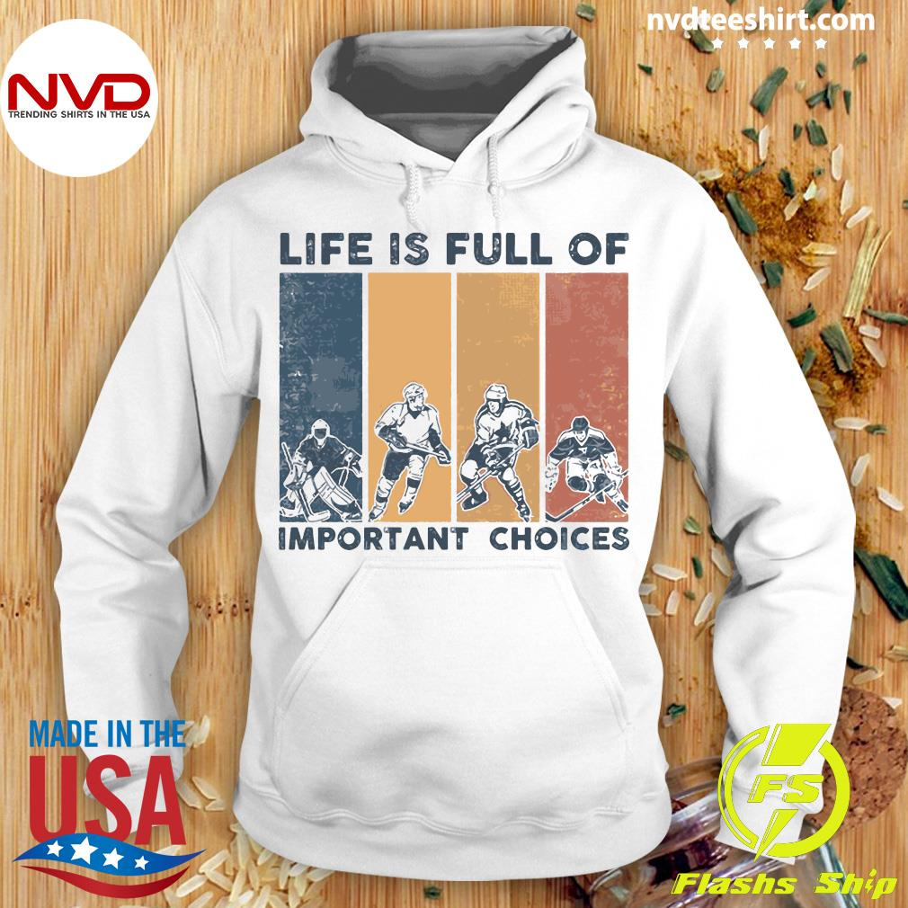 Life Is Full Of Important Choices Vintage Shirt Hoodie