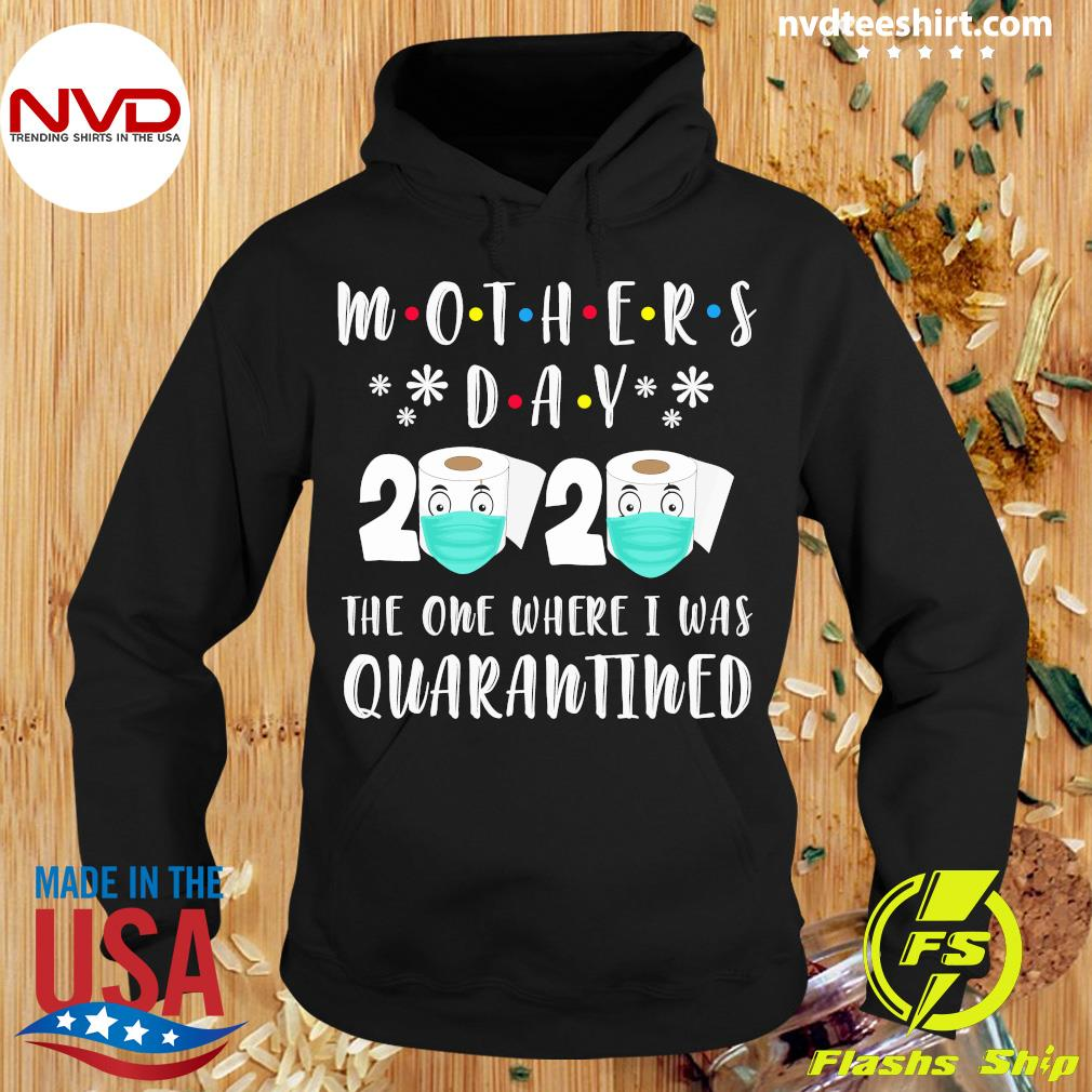 Mothers Day 2020 The One Where I Was Quarantined Toilet Paper Mask Covid Shirt Hoodie