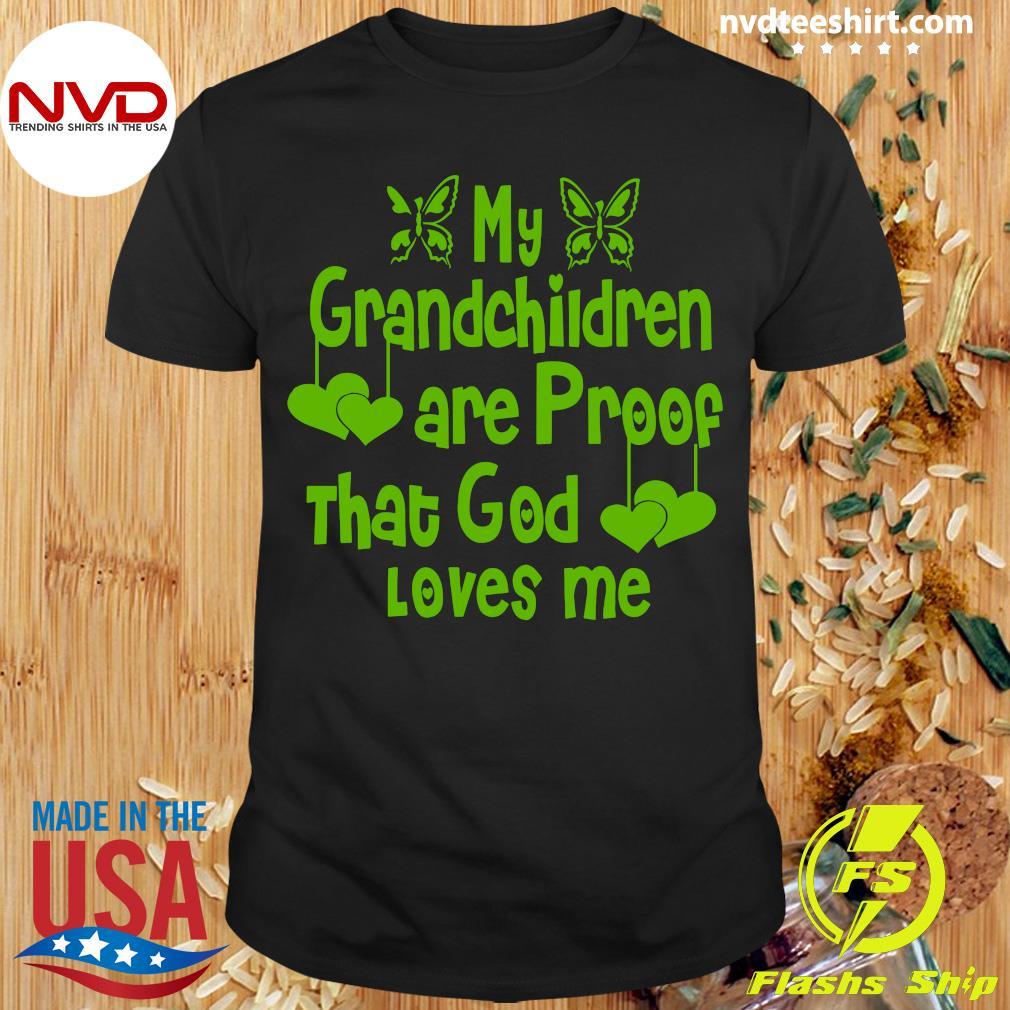 My Grandchildren Are Proof That God Loves Me Vintage Shirt