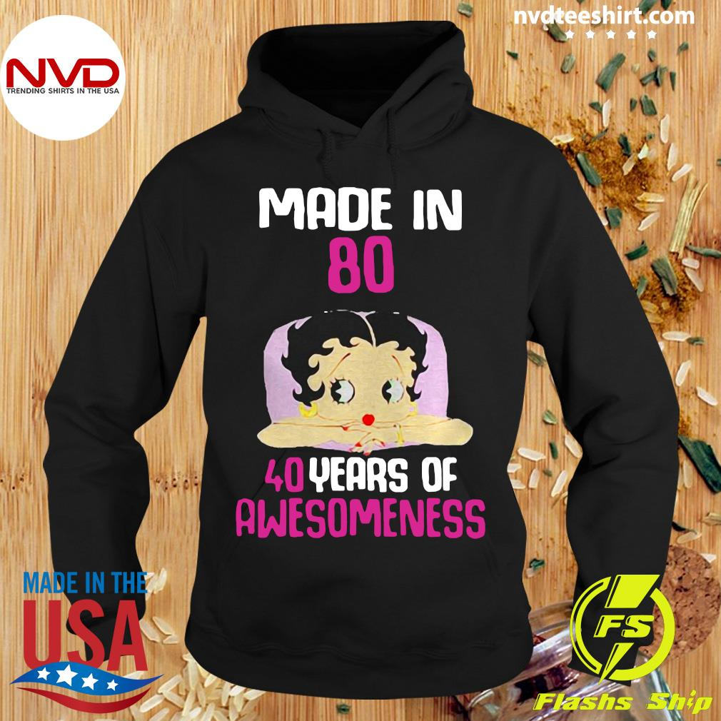 Official Betty Boop Made In 80 40 Years Of Awesomeness Shirt Hoodie