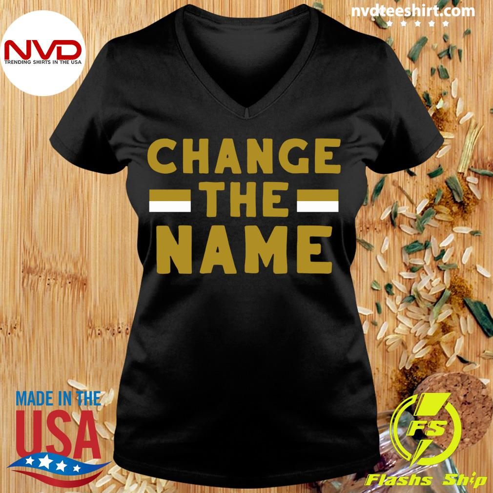 Official Change The Name Shirt Ladies tee