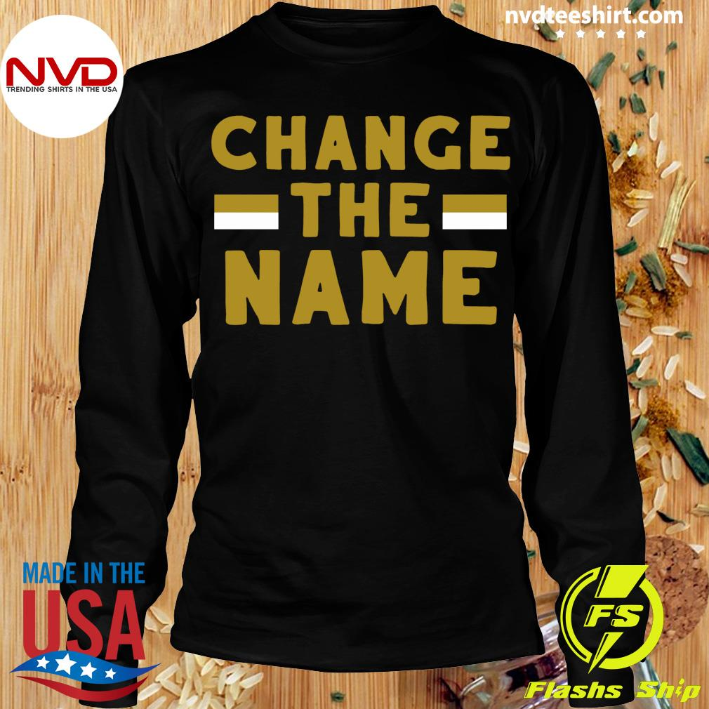Official Change The Name Shirt Longsleeve