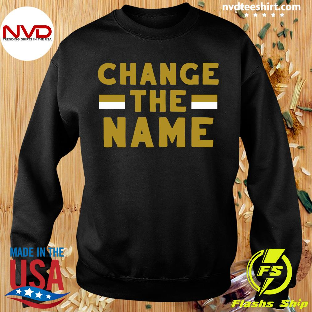 Official Change The Name Shirt Sweater
