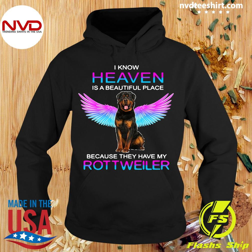 Official I Know Heaven Is A Beautiful Place Because They Have My Rottweiler Shirt Hoodie