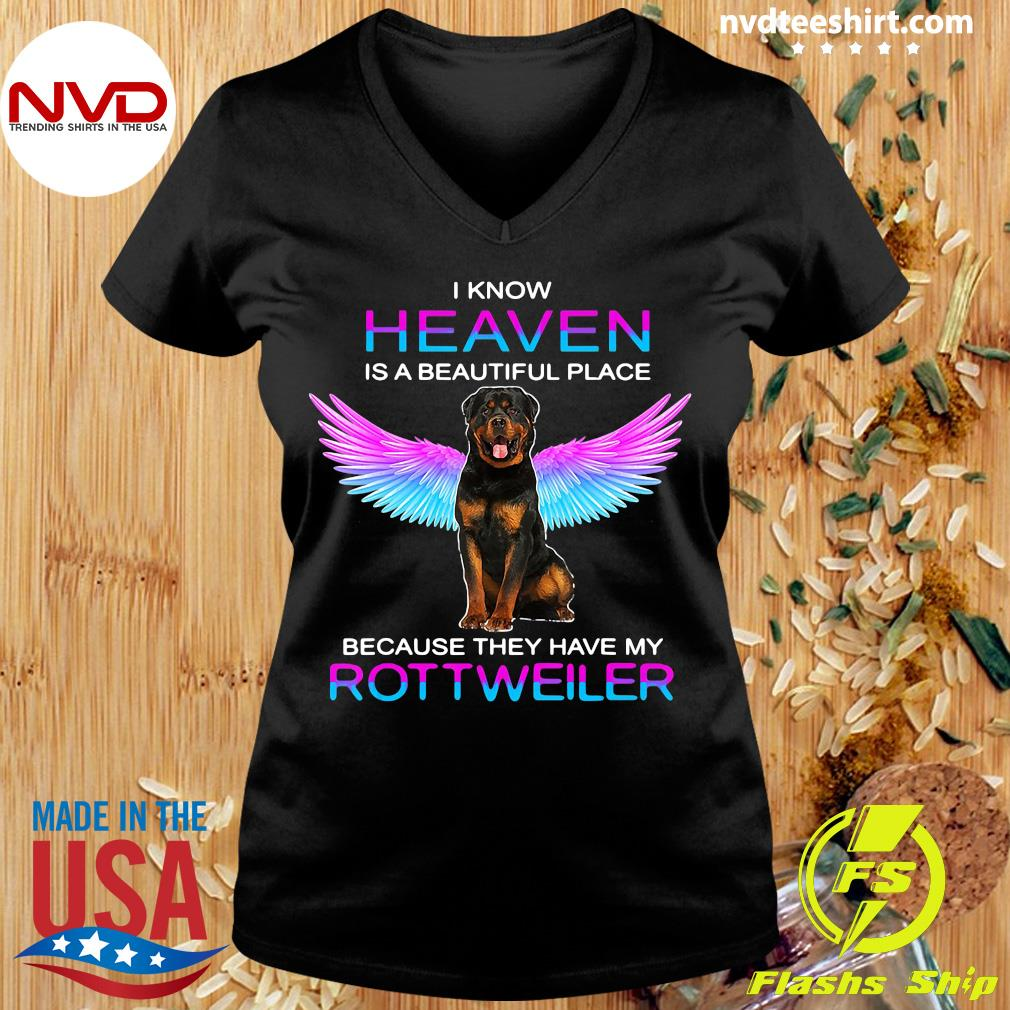 Official I Know Heaven Is A Beautiful Place Because They Have My Rottweiler Shirt Ladies tee