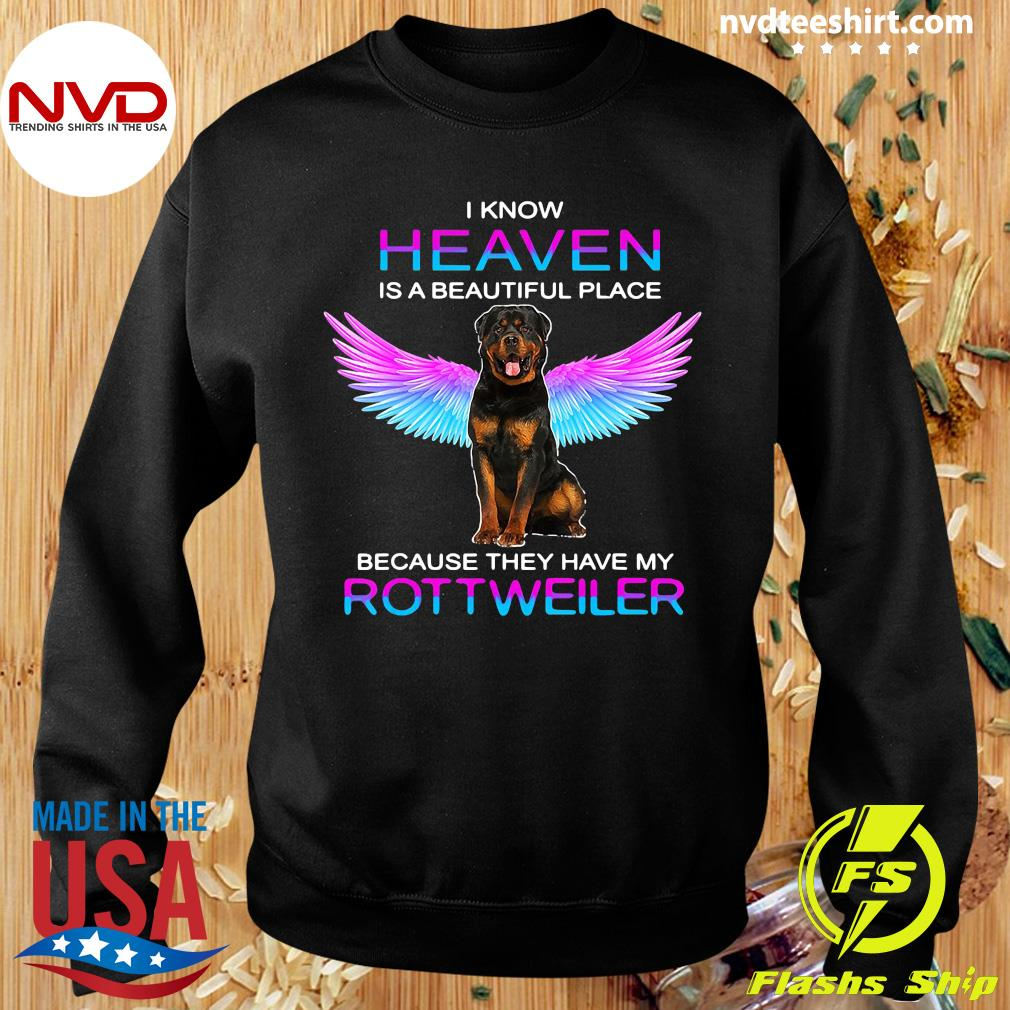Official I Know Heaven Is A Beautiful Place Because They Have My Rottweiler Shirt Sweater