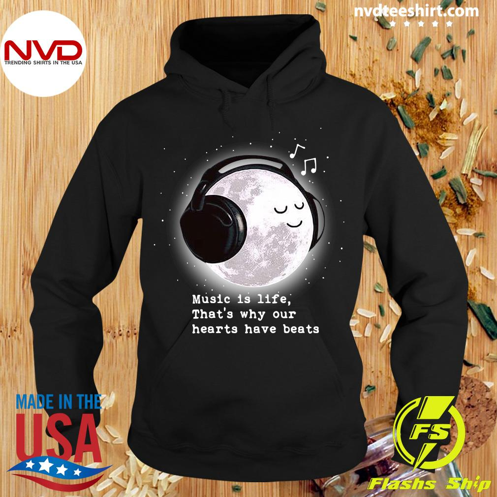 Official Music Is Life That's Why Our Hearts Have Beats Shirt Hoodie