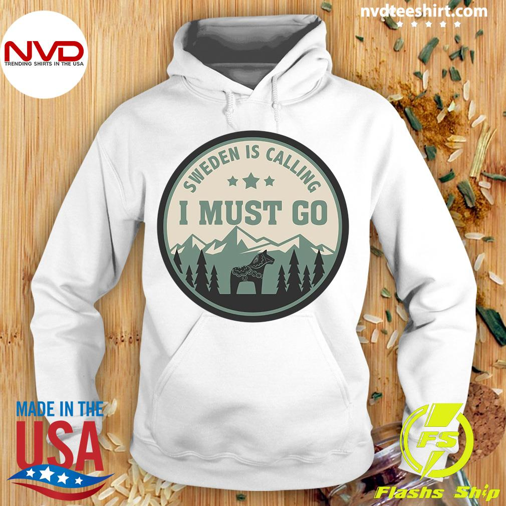 Official Sweden Is Calling I Must Go Horses Shirt Hoodie