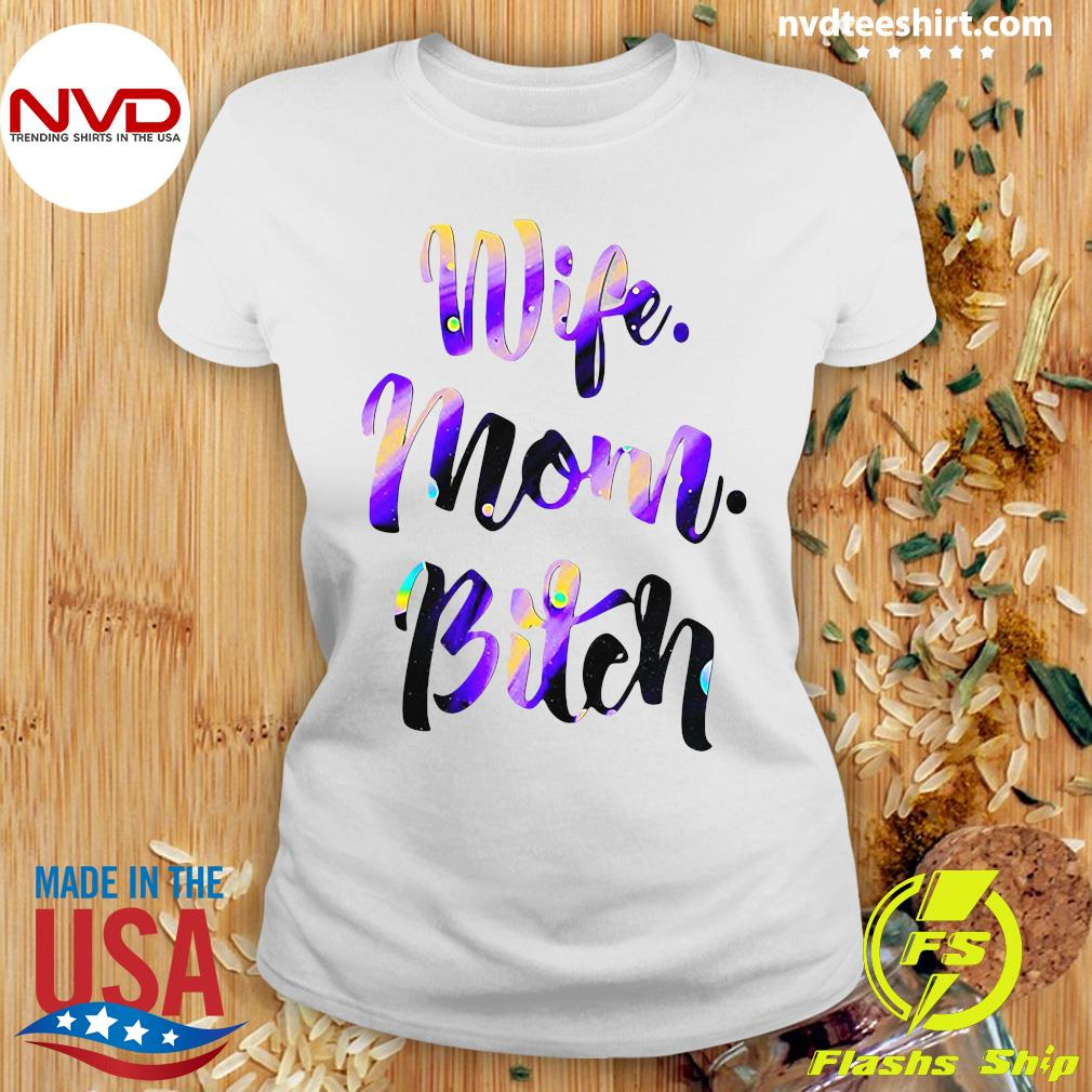 Official Wife Mom Bitch Shirt Ladies tee