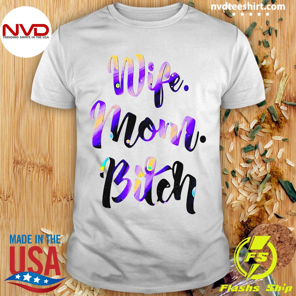 Official Wife Mom Bitch Shirt