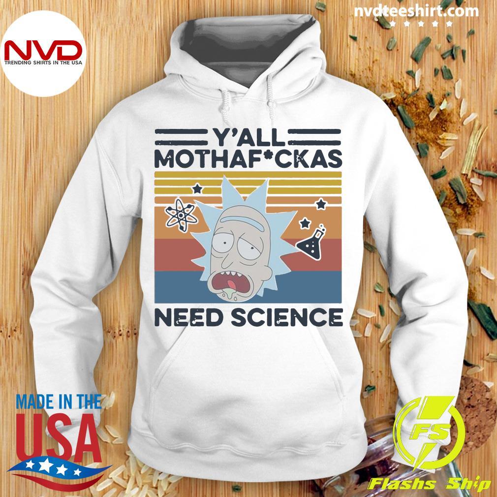 Rick Y'all Mothafuckas Need Science Vintage Shirt Hoodie