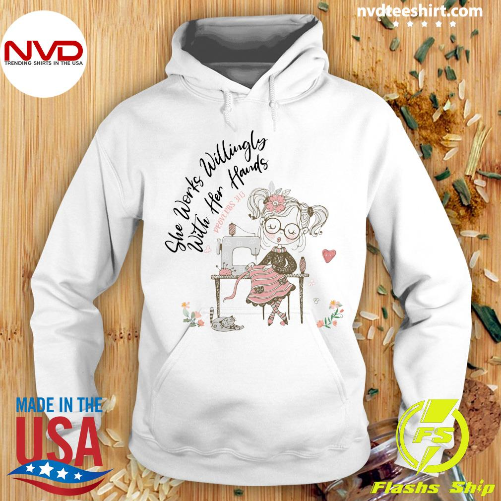 Seamstress She Works Willingly With Her Hands Proverbs Shirt Hoodie