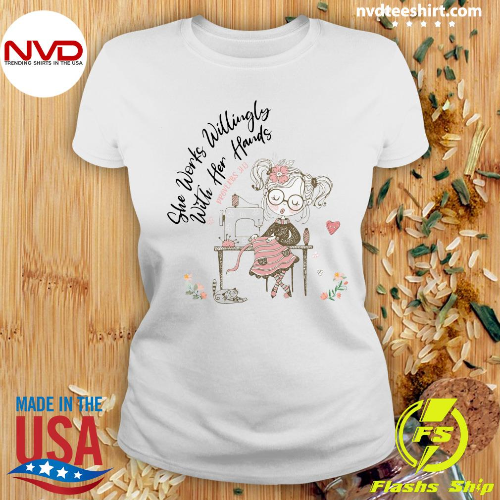 Seamstress She Works Willingly With Her Hands Proverbs Shirt Ladies tee