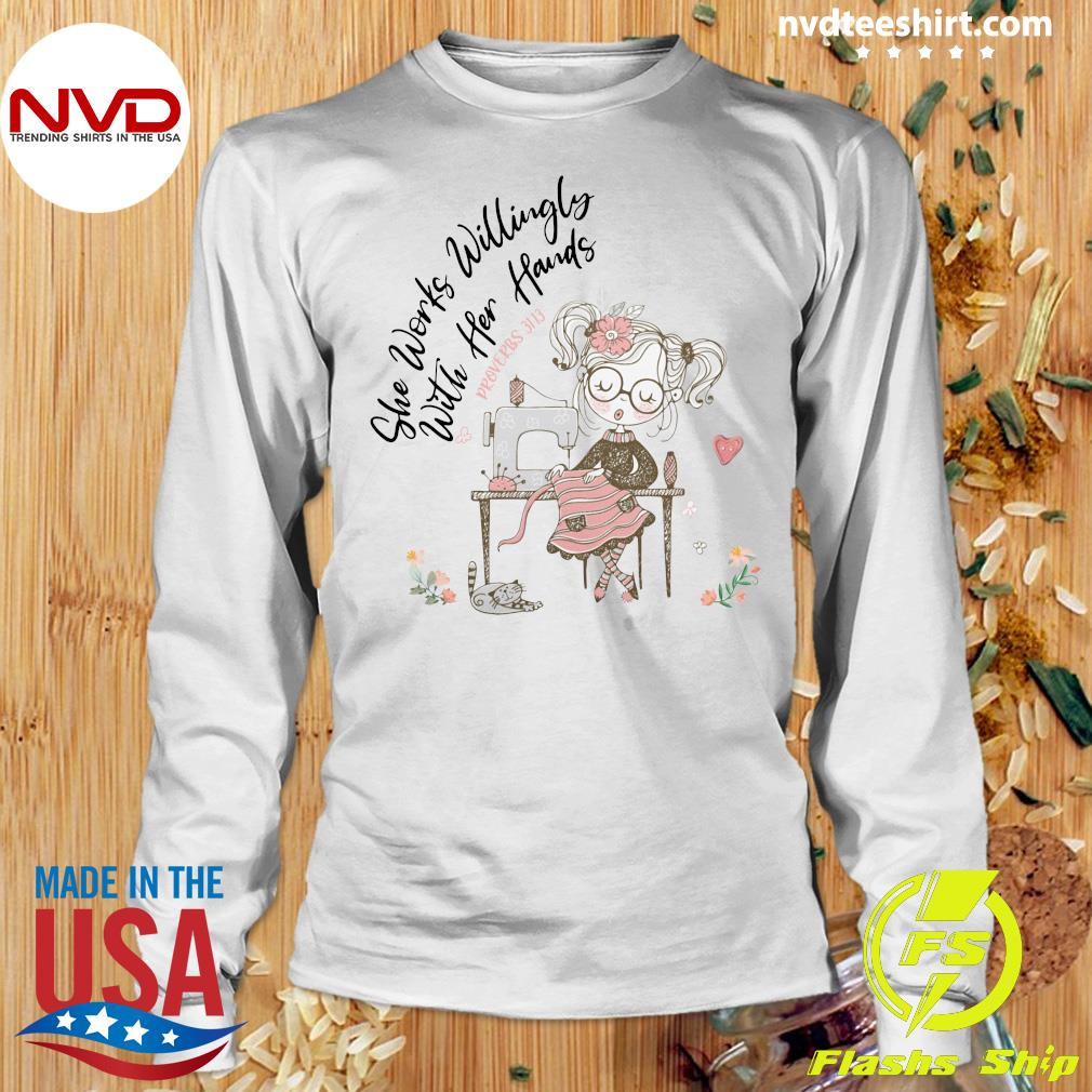 Seamstress She Works Willingly With Her Hands Proverbs Shirt Longsleeve