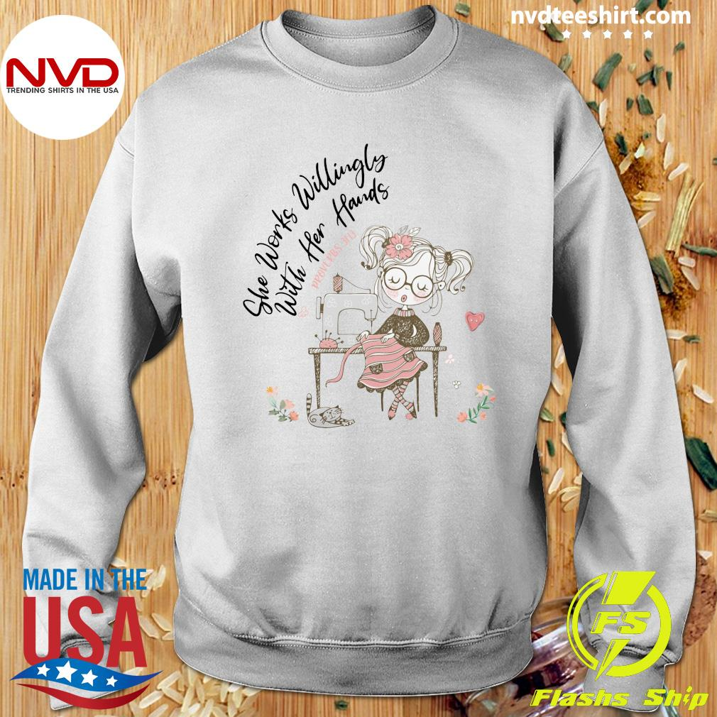 Seamstress She Works Willingly With Her Hands Proverbs Shirt Sweater
