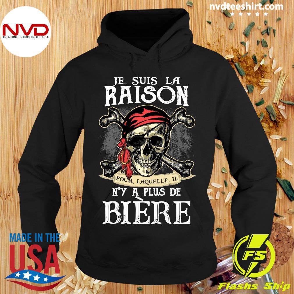 Skull Je Suis La Raison Pour Laquelle Il N'y A Plus De Biere Shirt Hoodie