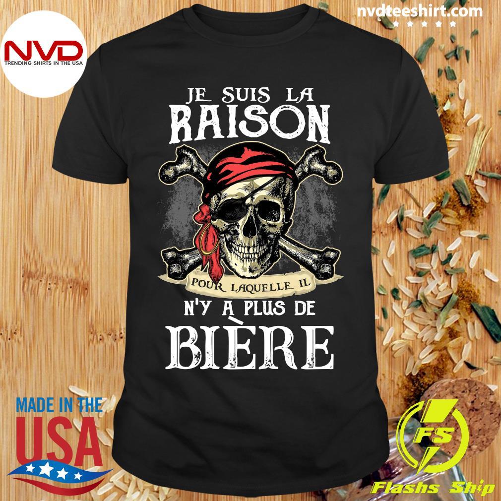Skull Je Suis La Raison Pour Laquelle Il N'y A Plus De Biere Shirt