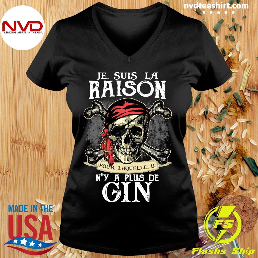 Skull Je Suis La Raison Pour Laquelle Il N'y A Plus De Gin Shirt Ladies tee
