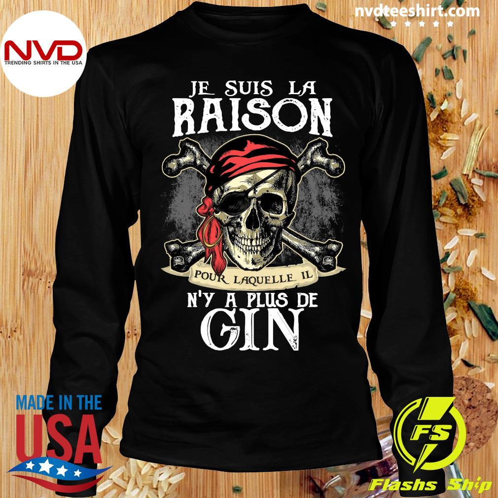 Skull Je Suis La Raison Pour Laquelle Il N'y A Plus De Gin Shirt Longsleeve
