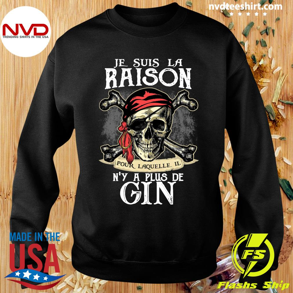 Skull Je Suis La Raison Pour Laquelle Il N'y A Plus De Gin Shirt Sweater