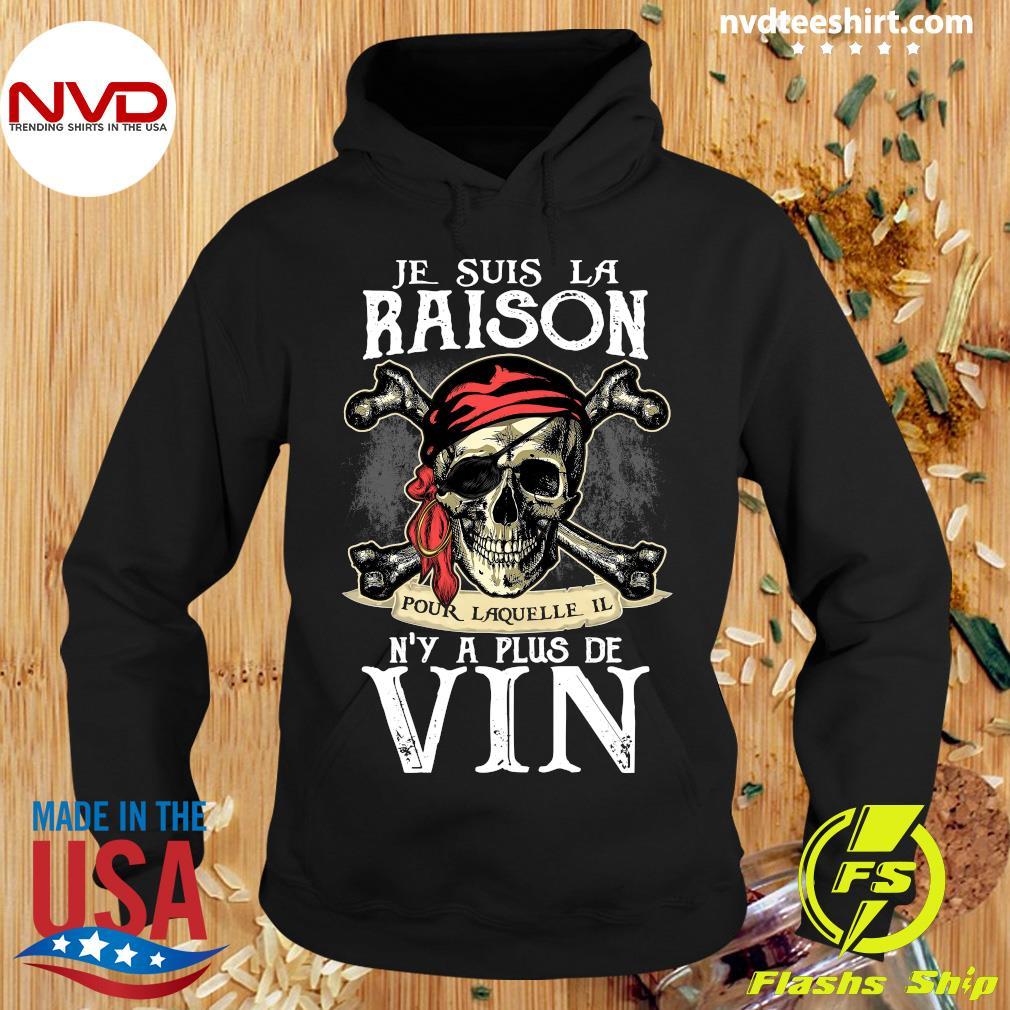 Skull Je Suis La Raison Pour Laquelle Il N'y A Plus De Vin Shirt Hoodie