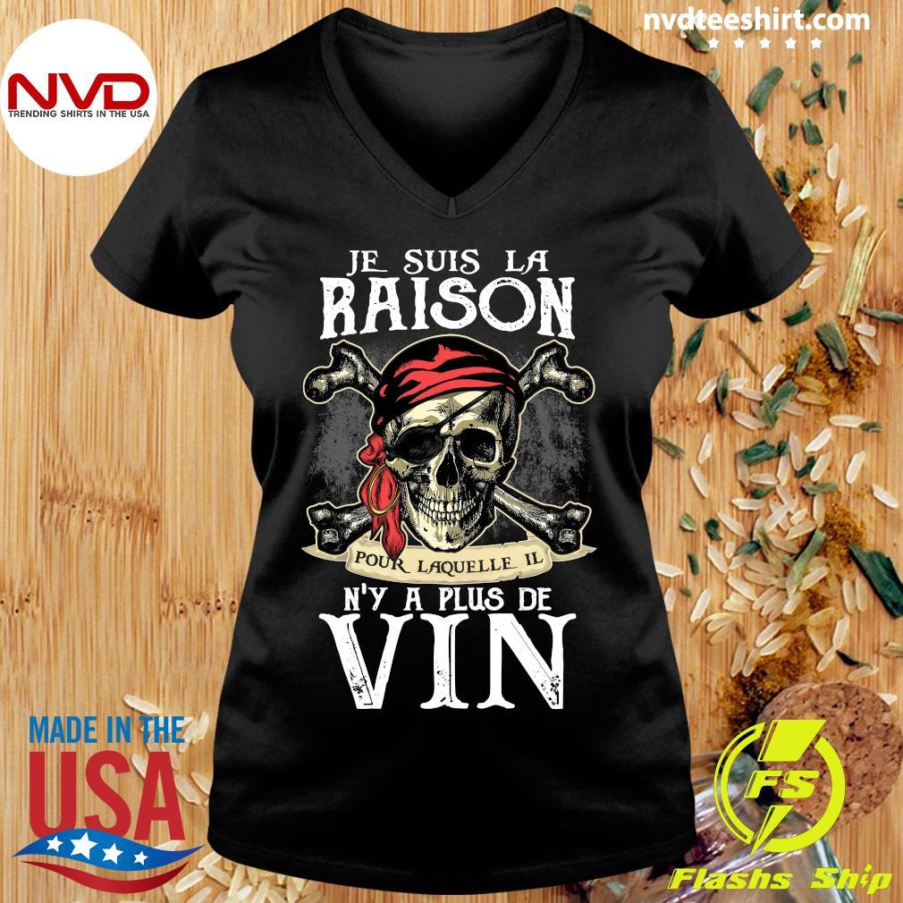 Skull Je Suis La Raison Pour Laquelle Il N'y A Plus De Vin Shirt Ladies tee