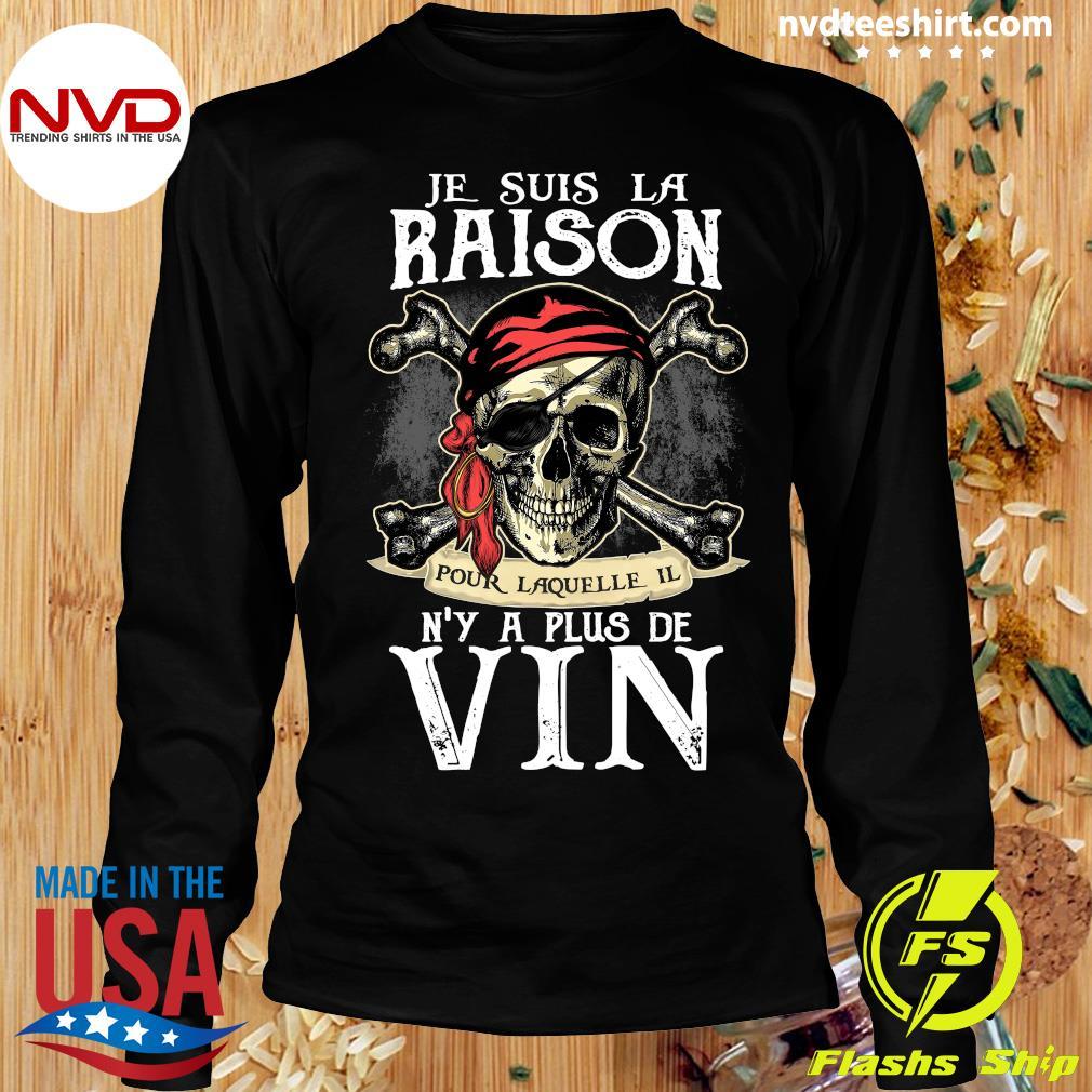 Skull Je Suis La Raison Pour Laquelle Il N'y A Plus De Vin Shirt Longsleeve