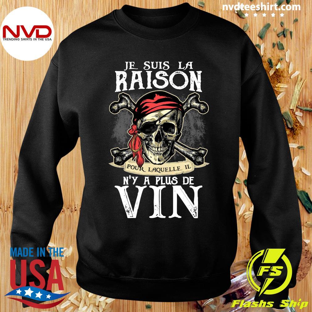 Skull Je Suis La Raison Pour Laquelle Il N'y A Plus De Vin Shirt Sweater