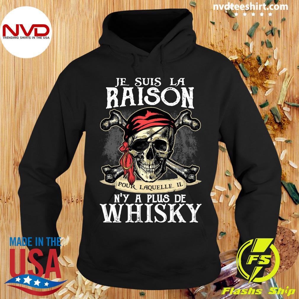Skull Je Suis La Raison Pour Laquelle Il N'y A Plus De Whisky Shirt Hoodie