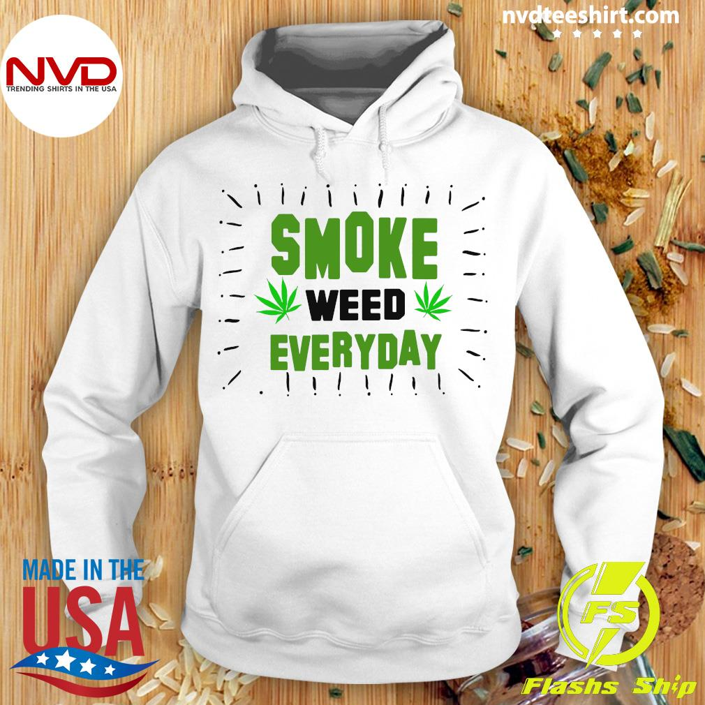 Smoke Weed Everyday Shirt Hoodie
