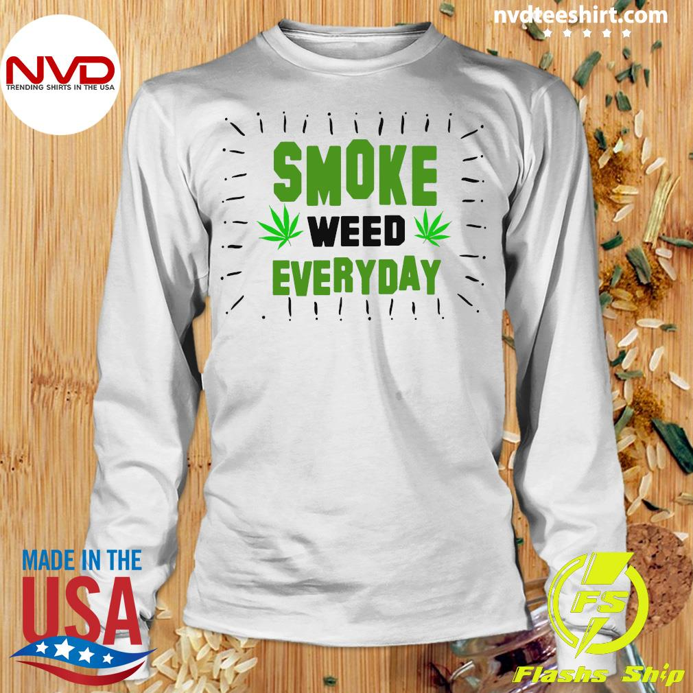 Smoke Weed Everyday Shirt Longsleeve