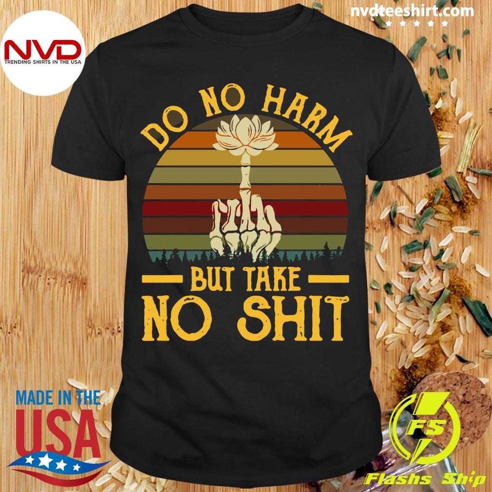 Vintage Do No Harm But Take No Shit Funny Shirt