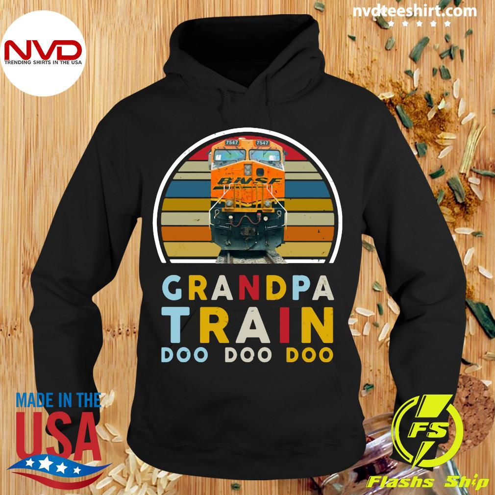 Vintage Grandpa Train Bnsf Doo Doo Doo Shirt Hoodie