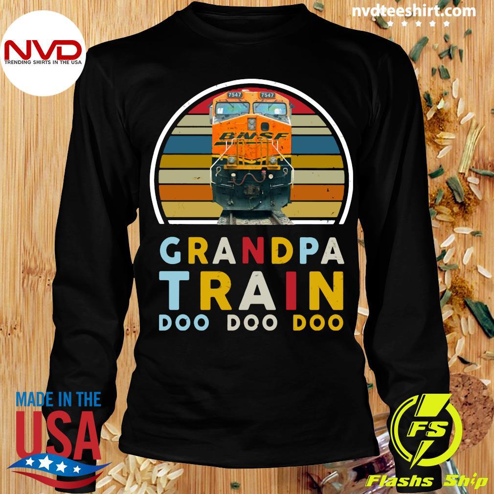 Vintage Grandpa Train Bnsf Doo Doo Doo Shirt Longsleeve