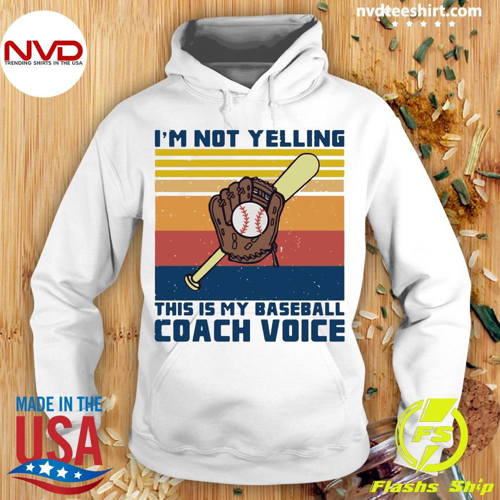 Vintage I'm Not Yelling This Is My Baseball Coach Voice Shirt Hoodie