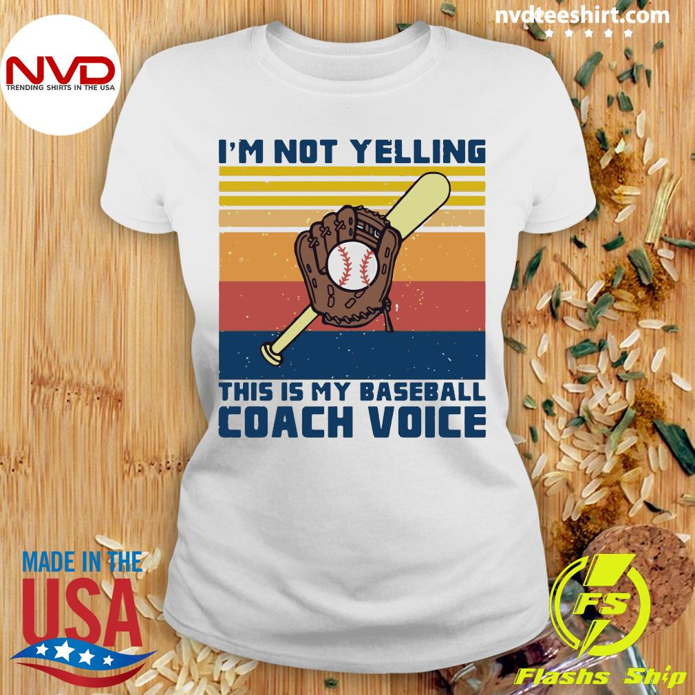 Vintage I'm Not Yelling This Is My Baseball Coach Voice Shirt Ladies tee