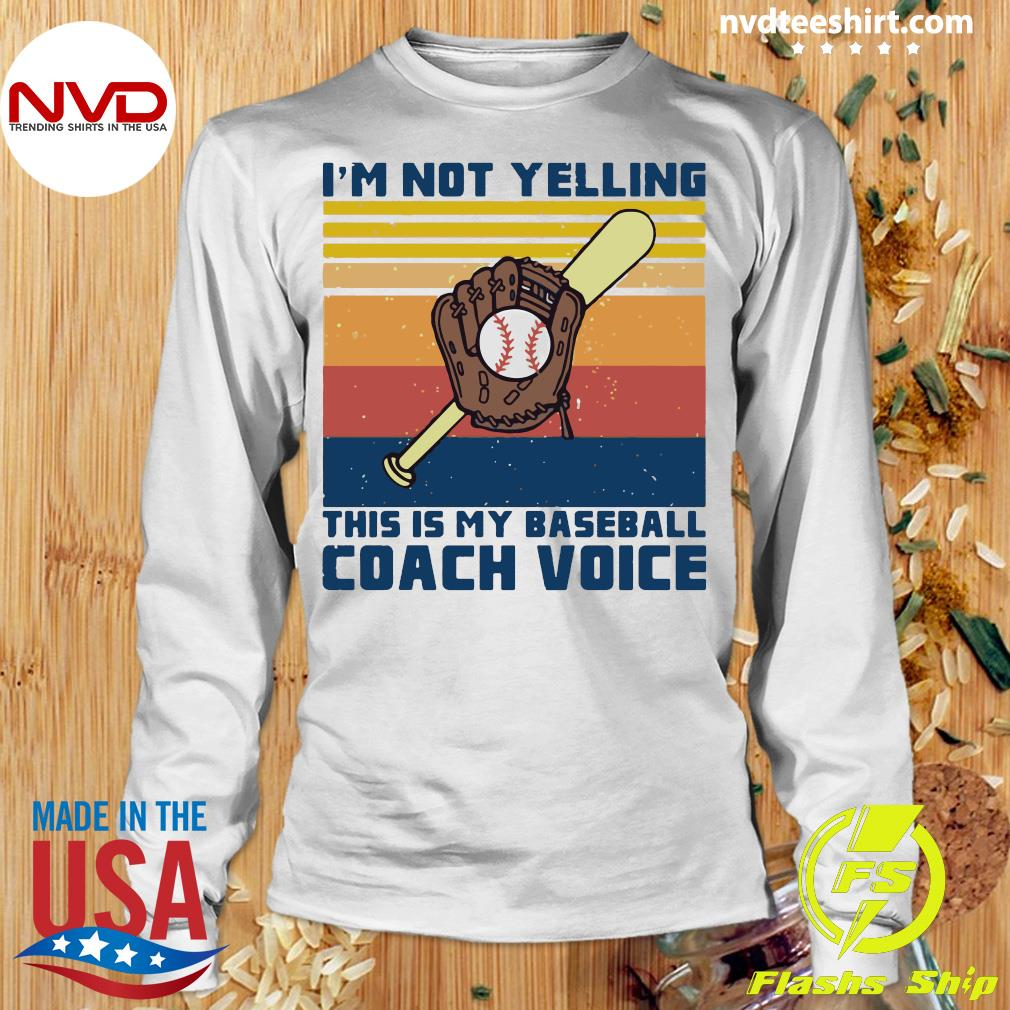 Vintage I'm Not Yelling This Is My Baseball Coach Voice Shirt Longsleeve