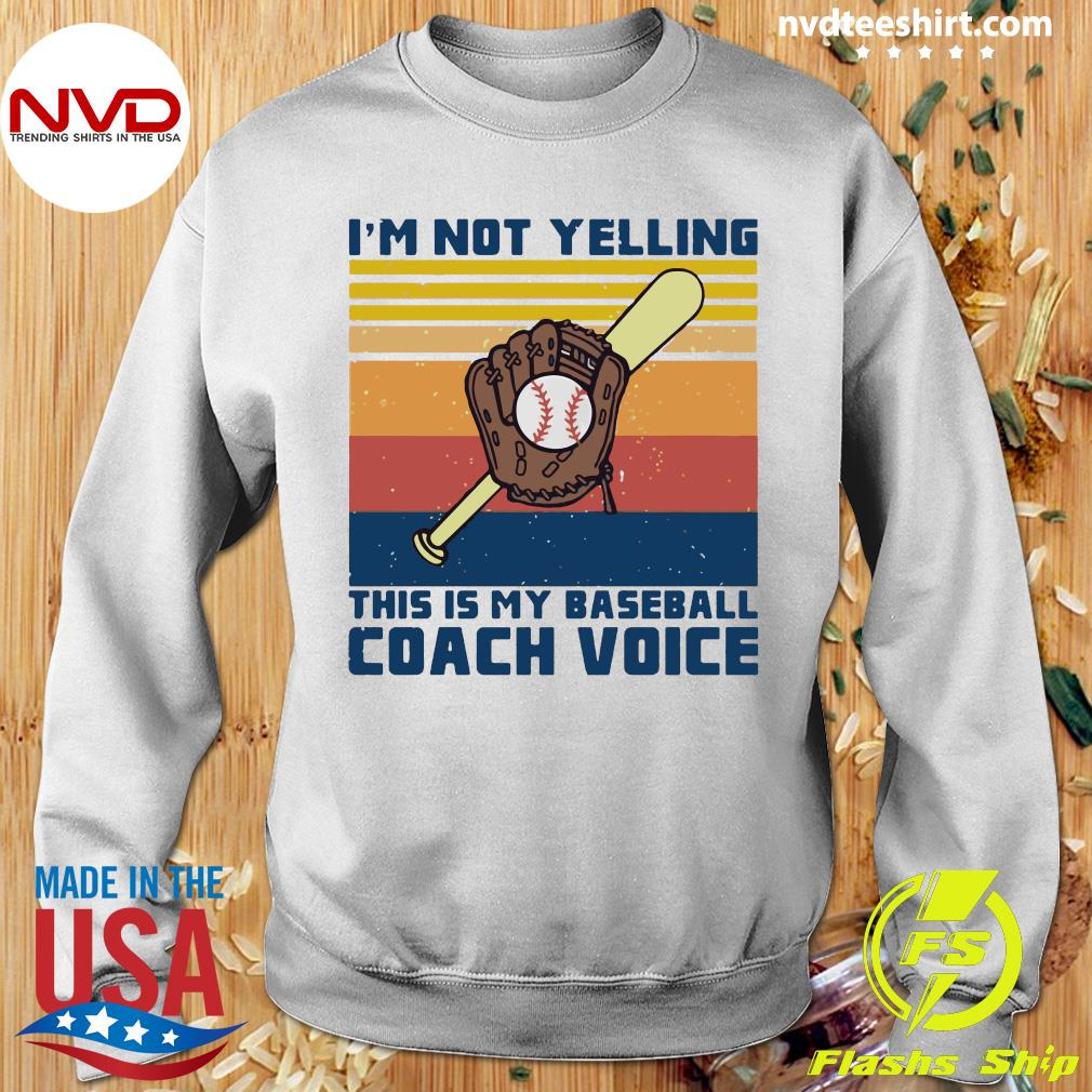 Vintage I'm Not Yelling This Is My Baseball Coach Voice Shirt Sweater