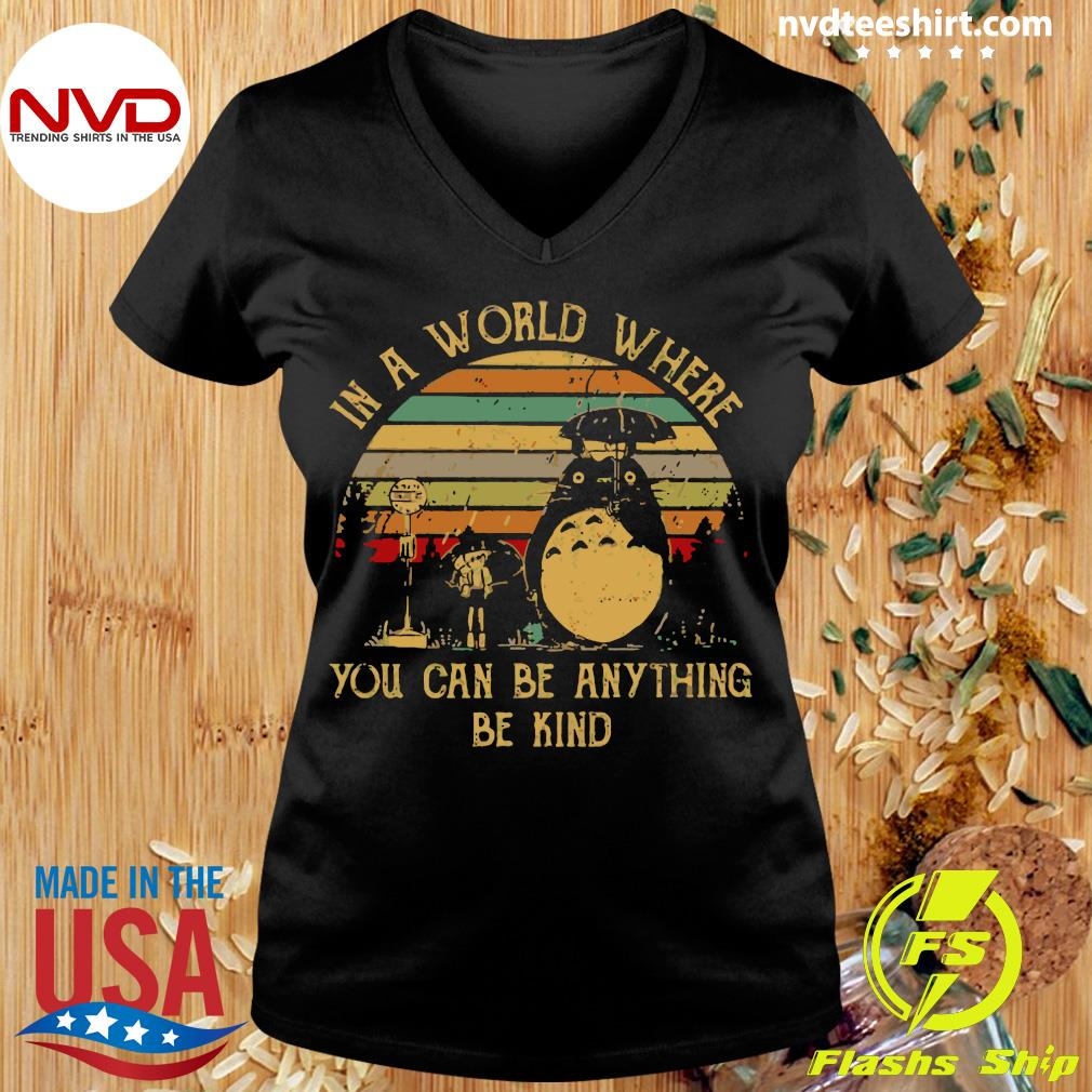 Vintage In A World Where You Can Be Anything Be Kind Totoro Shirt Ladies tee