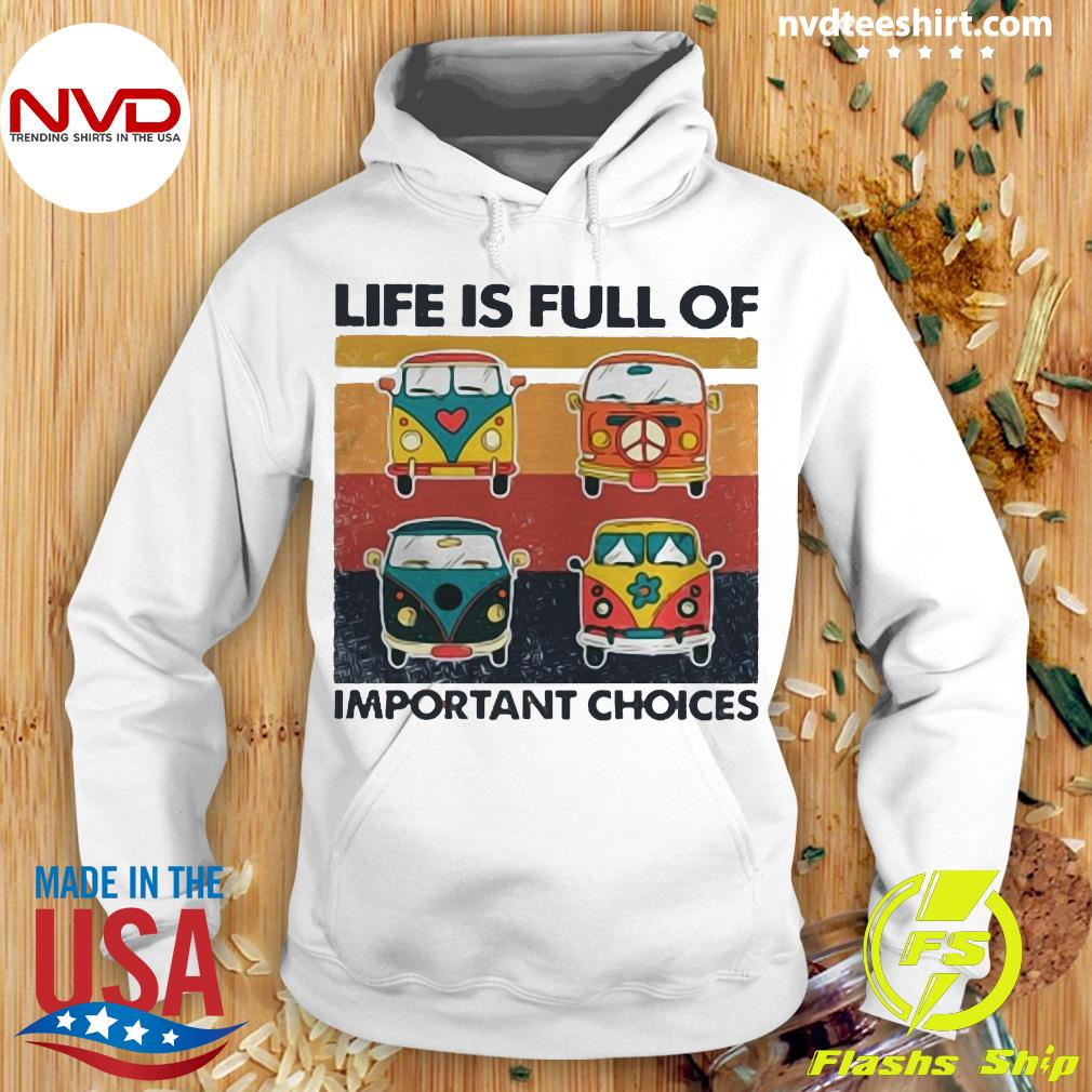 Vintage Life Is Full Of Important Choices Hippie Bus Shirt Hoodie