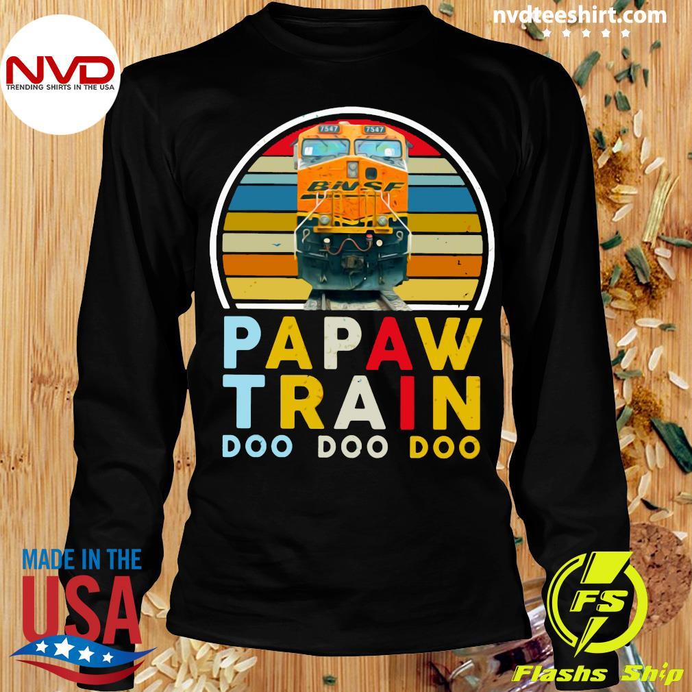 Vintage Papaw Train Bnsf Doo Doo Doo Shirt Longsleeve