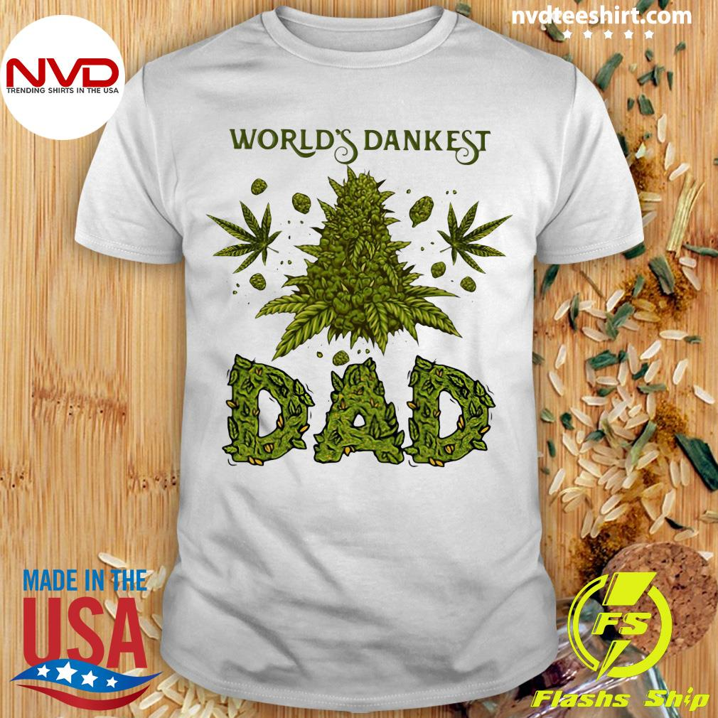 World's Dankest Dad Weed Cannabis Shirt