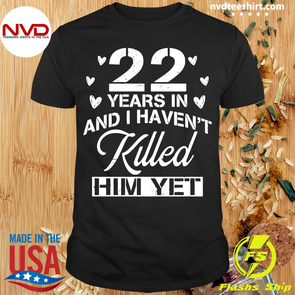 22nd Wedding Anniversary Gift For Husband Shirt