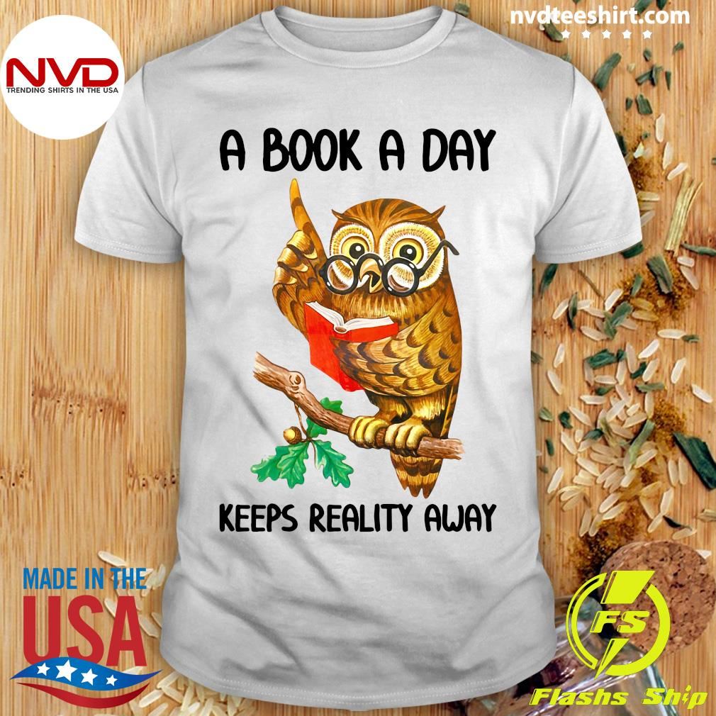 A Book A Day Keeps Reality Away Owl Vintage Shirt