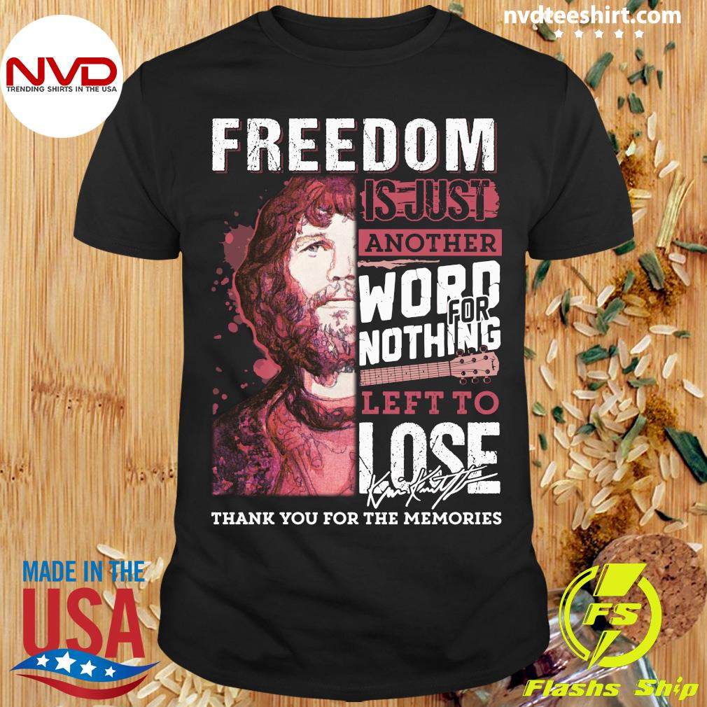 Freedom Just Another Word For Nothing Left To Lose Anders Waldenborg Shirt